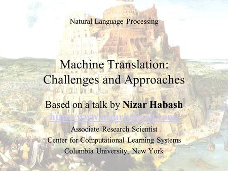 <strong>Machine</strong> <strong>Translation</strong>: Challenges and Approaches