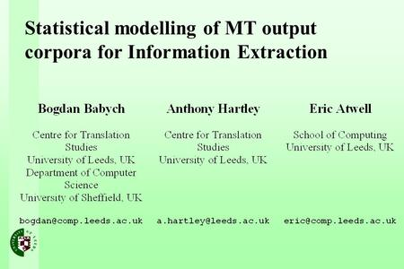 Statistical modelling of MT output corpora for Information Extraction.