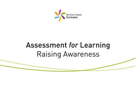 Assessment of Learning Often called summative assessment Takes place after the learning Focuses on pupils achievements Is used to provide feedback to.