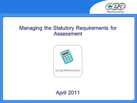 Managing the Statutory Requirements for Assessment April 2011.