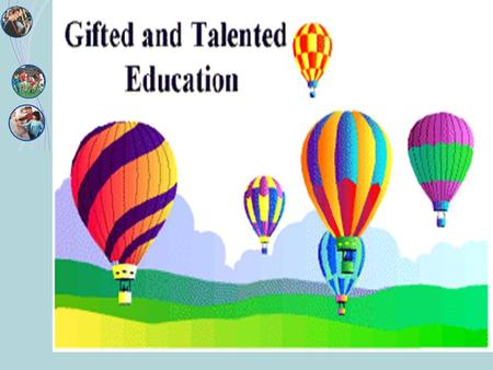Education of the Gifted and Talented. Mr Neil Downing Principal - SELB Mr David Ryan Adviser - BELB.
