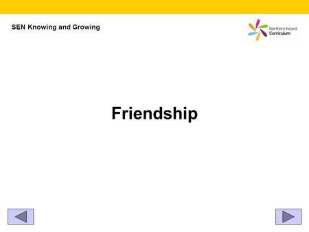 Friendship SEN Knowing and Growing. This is me with my friends.
