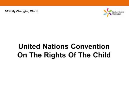 United Nations Convention On The Rights Of The Child SEN My Changing World.