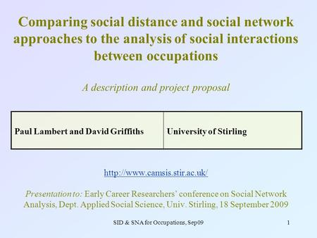 SID & SNA for Occupations, Sep091 Comparing social distance and social network approaches to the analysis of social interactions between occupations A.