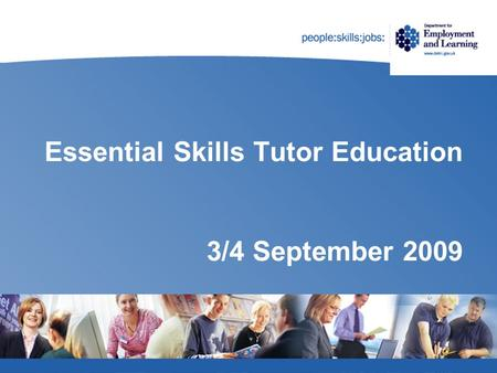 Essential Skills Tutor Education 3/4 September 2009.