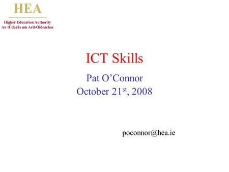 ICT Skills Pat OConnor October 21 st, 2008