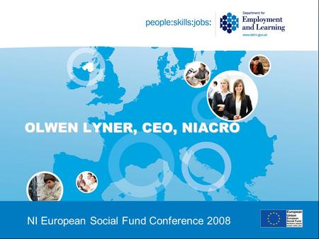 OLWEN LYNER, CEO, NIACRO NI European Social Fund Conference 2008.
