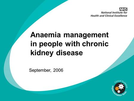 Anaemia management in people with chronic kidney disease September, 2006.