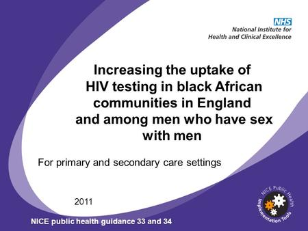 Increasing the uptake of HIV testing in black African communities in England and among men who have sex with men For primary and secondary care settings.