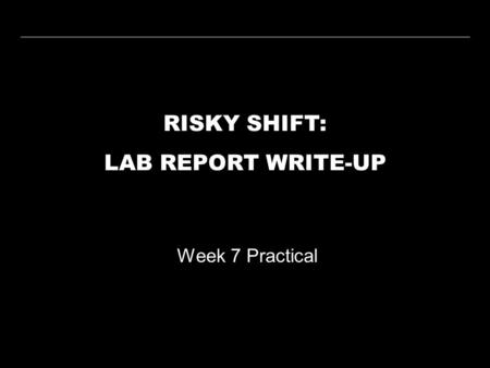 RISKY SHIFT: LAB REPORT WRITE-UP Week 7 Practical.