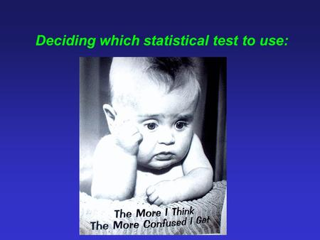 Deciding which statistical test to use:. Tests covered on this course: (a) Nonparametric tests: Frequency data - Chi-Square test of association between.