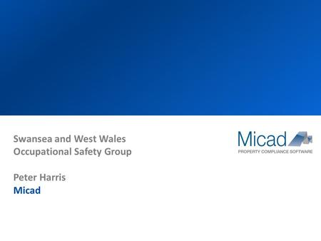 Swansea and West Wales Occupational Safety Group Peter Harris Micad.