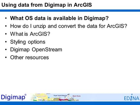 What OS data is available in Digimap? How do I unzip and convert the data for ArcGIS? What is ArcGIS? Styling options Digimap OpenStream Other resources.