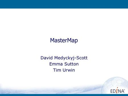 MasterMap David Medyckyj-Scott Emma Sutton Tim Urwin.