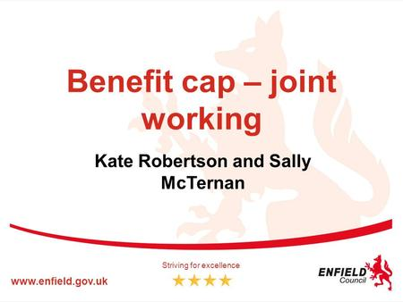 Benefit cap – joint working Kate Robertson and Sally McTernan