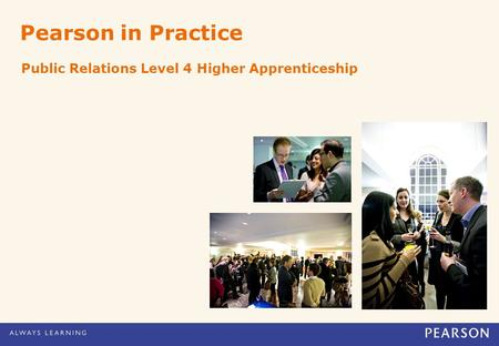 Pearson in Practice Public Relations Level 4 Higher Apprenticeship.