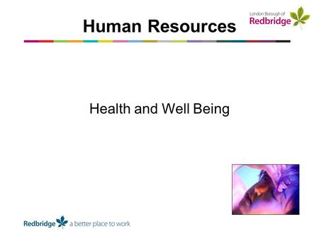 Health and Well Being Human Resources. How many have mental health problems? Who has these problems? Happy, Healthy and Here. Is Health & Well Being an.