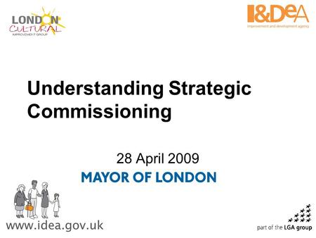 28 April 2009 Understanding Strategic Commissioning.