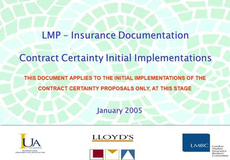 LMP – Insurance Documentation Contract Certainty Initial Implementations THIS DOCUMENT APPLIES TO THE INITIAL IMPLEMENTATIONS OF THE CONTRACT CERTAINTY.