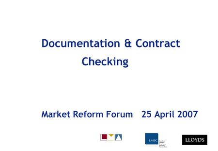 Documentation & Contract Checking Market Reform Forum 25 April 2007.