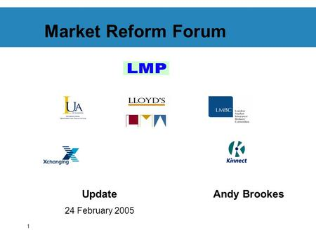 1 Market Reform Forum Update 24 February 2005 Andy Brookes.