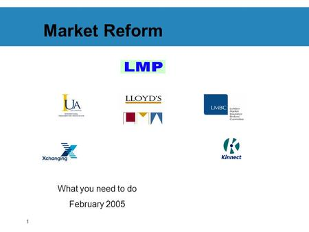1 Market Reform What you need to do February 2005.