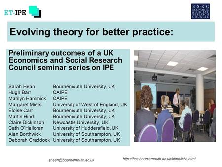 Evolving theory for better practice: Preliminary outcomes of a UK Economics and Social.