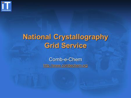 National Crystallography Grid Service Comb-e-Chem