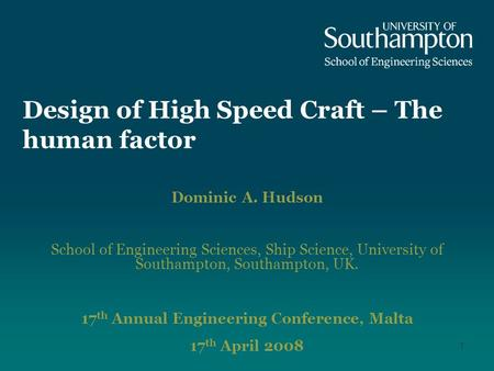 1 Design of High Speed Craft – The human factor Dominic A. Hudson School of Engineering Sciences, Ship Science, University of Southampton, Southampton,