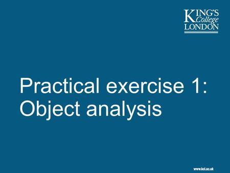 Practical exercise 1: Object analysis. 2 Exercise overview Analyse the content of an email Analyse structure of email message Determine purpose that each.