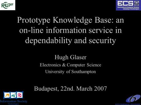 Prototype Knowledge Base: an on-line information service in dependability and security Hugh Glaser Electronics & Computer Science University of Southampton.