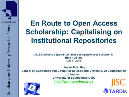 En Route to Open Access Scholarship: Capitalising on Institutional Repositories ALISS Christmas Special: Libraries and Open Access Scholarship British.