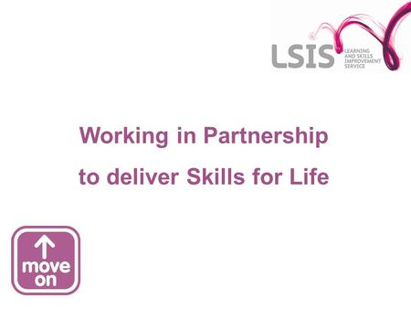 LSIS: the Quality Improvement Agency (QIA) and the Centre for Excellence in Leadership (CEL) have now come together to form the new sector-led organisation.