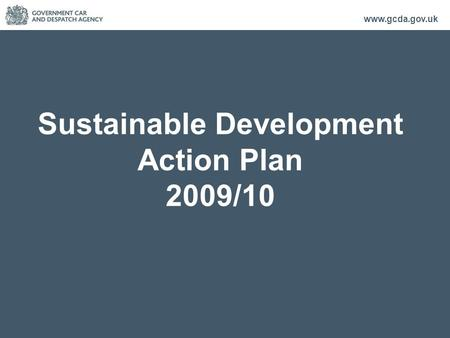 Www.gcda.gov.uk Sustainable Development Action Plan 2009/10.
