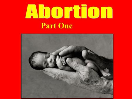 Abortion Part One.
