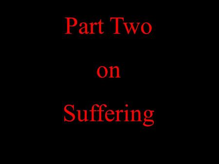 Part Two on Suffering. The selection of the Jews for extermination.