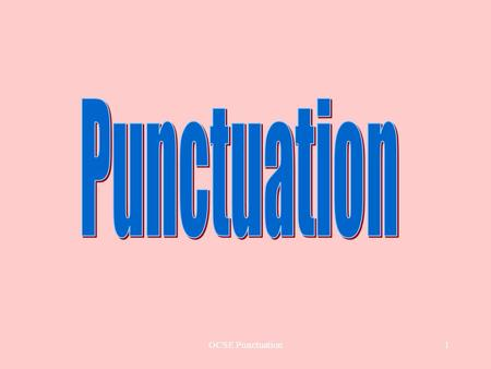 GCSE Punctuation1. 2 Welcome to GCSE Punctuation Dont worry if you are not a GCSE English student. This presentation is for anyone who wants to check.