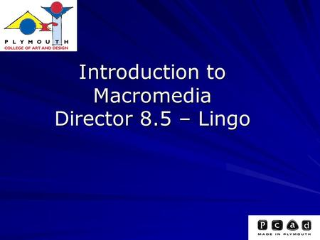 Introduction to Macromedia Director 8.5 – Lingo. Scripting basics Behaviors – Scripts attached to sprites or frames in the Score, referred to as a sprite.