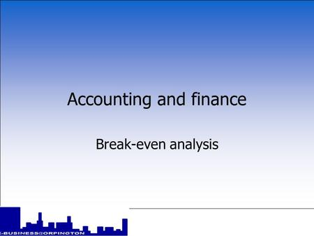 Accounting and finance Break-even analysis break-even analysis provides a simple means of measuring profits and losses at different levels of output.