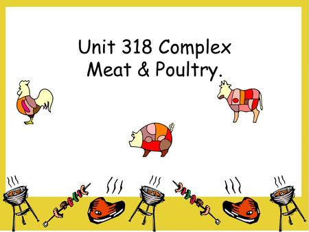 Unit 318 Complex Meat & Poultry..