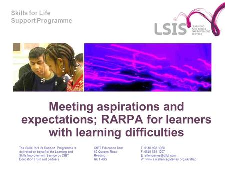 Meeting aspirations and expectations; RARPA for learners with learning difficulties The Skills for Life Support Programme is delivered on behalf of the.