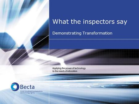 What the inspectors say Demonstrating Transformation.