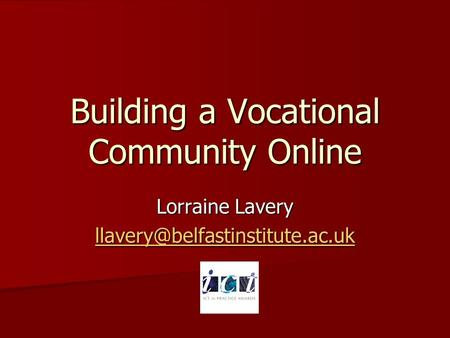 Building a Vocational Community Online Lorraine Lavery