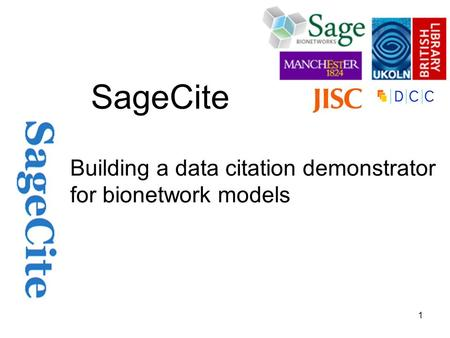 1 SageCite Building a data citation demonstrator for bionetwork models.