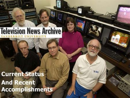 Vanderbilt Television News Archive Current Status And Recent Accomplishments.