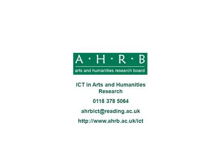 ICT in Arts and Humanities Research 0118 378 5064