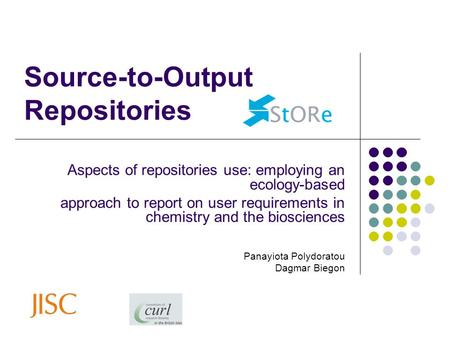 Source-to-Output Repositories Aspects of repositories use: employing an ecology-based approach to report on user requirements in chemistry and the biosciences.