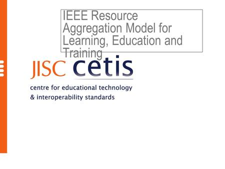 IEEE Resource Aggregation Model for Learning, Education and Training.