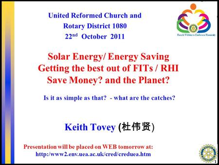 <strong>Solar</strong> <strong>Energy</strong>/ <strong>Energy</strong> Saving Getting the best out of FITs / RHI Save Money? and the Planet? Is it as simple as that? - what are the catches? 1 Reach Within.