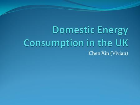 Chen Xin (Vivian). Energy Consumption by Sectors.
